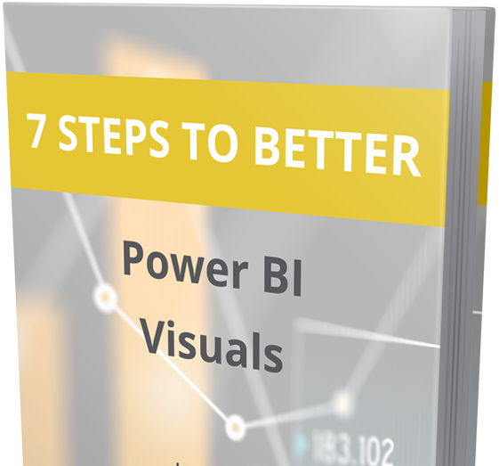 7 STEPS TO BETTER POWER BI VISUALS