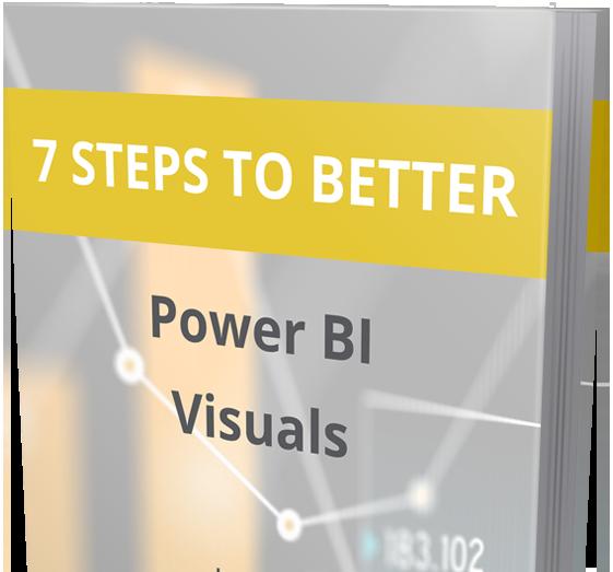 7 STEPS TO BETTER POWER BI VISUALS